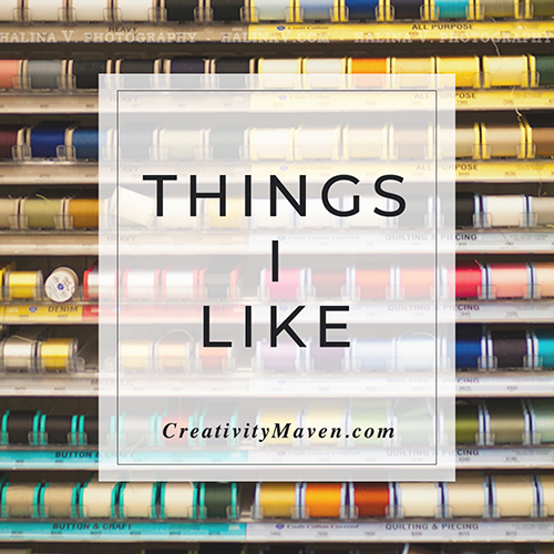 Things I like | Creativity Maven
